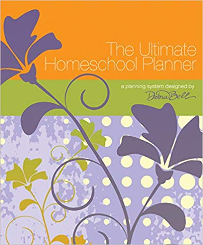 The Ultimate Homeschool Planner by Debra Bell