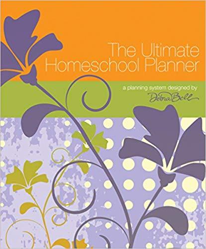 The Ultimate Homeschool Planner by Debra Bell