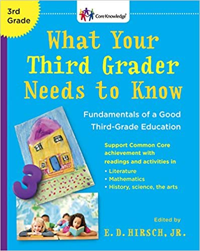 What Your Third Grader Needs to Know (Revised Edition): Fundamentals of a Good Third-Grade Education by E. D. Hirsch Jr.