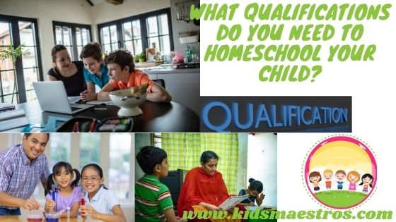 What qualifications do you need to homeschool.